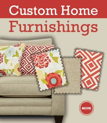 Custom Home Furnishings ÔÇô Choose Your Own Fabrics
